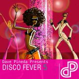 Dave Pineda Presents Disco Fever 5