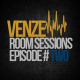 Venze Room Sessions - Episode Two