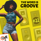 THE WORD IS GROOVE #22 (Radio RapTZ)