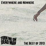 Everywhere and Nowhere: The Best of 2013