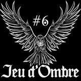 Jeu D'Ombre #6