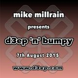 D3EP 'N' BUMPY - live broadcast 7th August '15