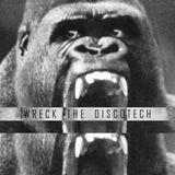Wreck the Discotech Vol.1