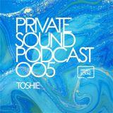Toshie - Private Sound Porcast 005