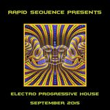 Rapid Sequence Presents ElectroProgressive House September 2015
