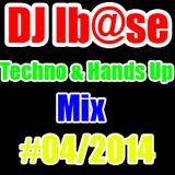 Dj Ib@se Techno Hands Up Mix #04/2014