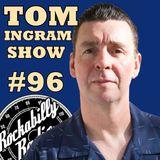 Tom Ingram Show #96