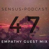 SENSUS • PODCΛST #47 / EMPATHY GUEST MIX