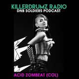 DNB Soldiers Podcast Killerdrumz #008 - Acid Zombeat (COL)