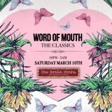 *** FREE DOWNLOAD *** Word of Mouth: THE CLASSICS: Sat 10th March: Mixed by Stuart Ojelay