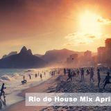 Rio de House - April 2014 (Mixed by Sam Artist)