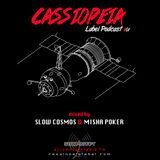 CASSIOPEIA Label Podcast #01 mixed by Slow Cosmos & Misha Poker
