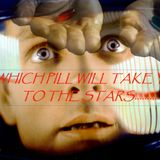 Which Pill Will Take You To The Stars?