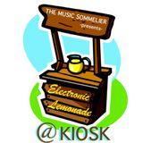 """THE MUSIC SOMMELIER -presents- """"ELECTRONIC LEMONADE"""" @ KIOSK, BUDAPEST"""