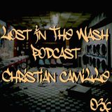 LOST IN THE WASH PODCAST 036 - CHRISTIAN CAMILLE