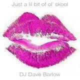 DJ Dave Barlow Mix - Just a lil bit of ol' skool