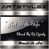 "ArtStylez - "" Art With Style "" Mixed By Dj Quimly"