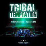 Tribal Weekend | Episode 015
