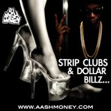 Dj AAsH Money - Strip Clubs And Dollar Billz