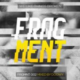 FRGMNT 002 - Mixed By Doowy