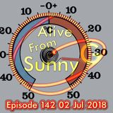 Alive From Sunny G Episode 142 02  Jul 2018 Record Highs