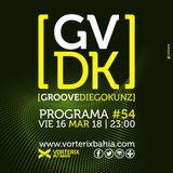 Groove #54 @ Vorterix Bahía (emitido el 16-03-18)