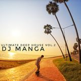 Ultimate Deep House vol.2 Mix by Dj Manga