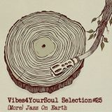 Vibes4YourSoul Selection#25 - (More) Jazz On Earth