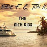 Steve F. & Tom K.-The Rich Kids