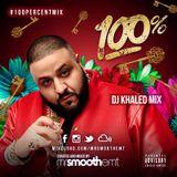 100% DJ Khaled - mixed by @MrSmoothEMT | #100PercentMix