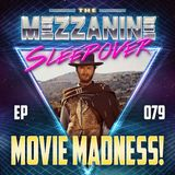 Episode 79: Movie Madness!