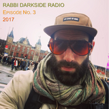 Rabbi Darkside Radio 2017: Episode 3