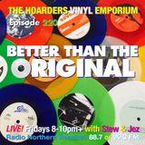 The Hoarders' Vinyl Emporium 220 - 'Better Than'