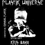 Plastik Universe #20 with Frans Ambient & Kris Baha 09.03.182018