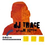Trace Presents 23 Degrees From Vertical Mix