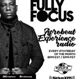 Fully Focus Presents Afrobeat Experience Radio EP6