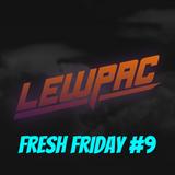 Lewpac - Fresh Friday #9 - Live Twitch.tv Mix - 29/01/16