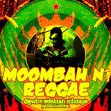 MoombahN'Reggae @Gwiro MiXtape