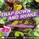 "Dussova Aka 220 Sound Presents ""Trap Down And Shake"""