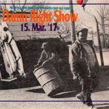15. Mar '17 Damn Right Show
