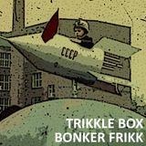 Trikkle Box - Bonker Frikk