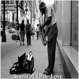Spent A Little Love
