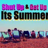 Shut Up & Get Up... Its Summer!
