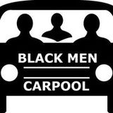 BlackMenCarpool 40| The Really Black Show