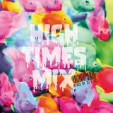 2018.5.12 HIGH TIMES.PRESENT MIX CD