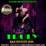DJ WASS - TRULY_R&B MIXTAPE_NOVEMBER 2016