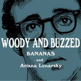 Woody and Buzzed: Bananas and Ariana Lenarsky