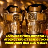 #O-M-G-#G IS THIS SHIT REAL#RNB BITCH VIBE MXT@JRRECORDS MUSIC@MAY 2015#