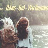 FFRADIO - Vol 45 - Nắng - Gió - Yêu Thương