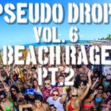Pseudo Drop Vol.6 BEACH RAGE PT. 2